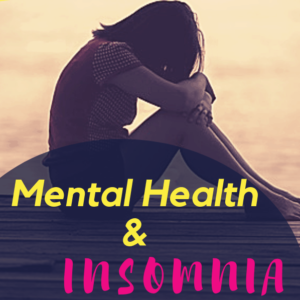 Insomnia and Mental