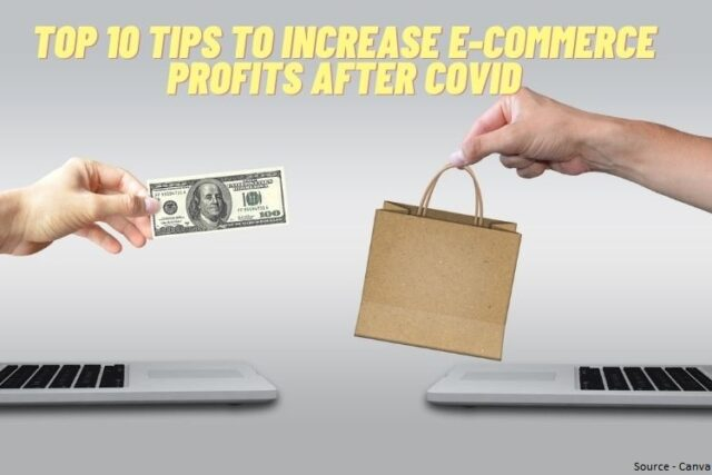 Top 10 Tips to Increase E-commerce profits after Covid